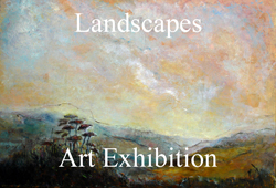 Post image for Landscapes Art Exhibition &#8211; March 2012