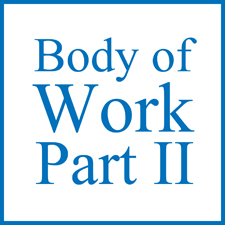 Post image for Do You Have a Body of Work to Show? – Part II